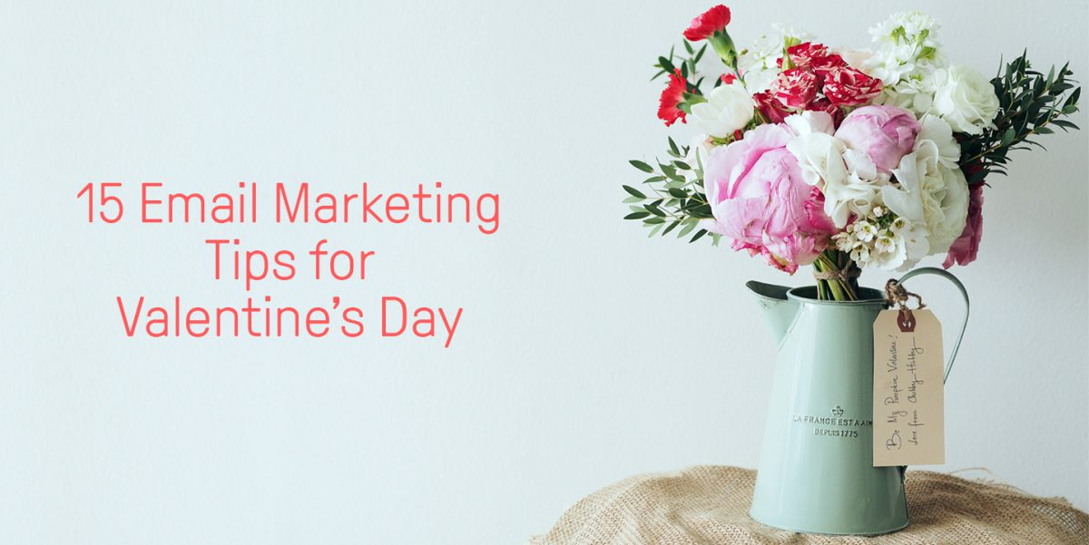 15 email marketing tips for Valentine's Day that can lead to major sales