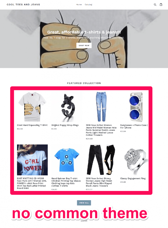 These are all items in my store, but there is no common theme, which will lead to low sales