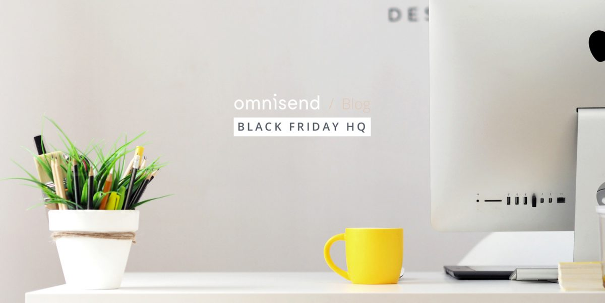 Black Friday Email Marketing Ideas to Skyrocket Your Sales in 2018