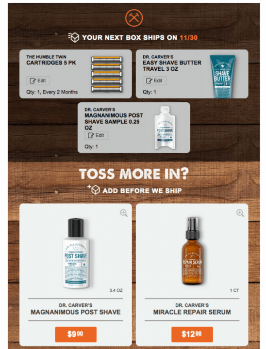 The Dollar Shave Club has a great example of upselling/cross-selling in its order confirmation email