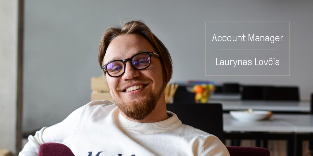 Meet our new Account Manager, Laurynas Lovčis