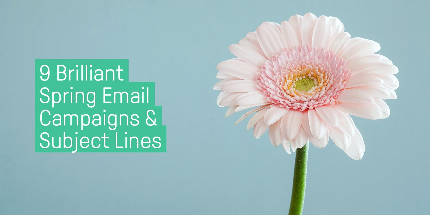 Get ready for spring with these 9 brilliant spring email campaigns and subject lines to boost your spring profits