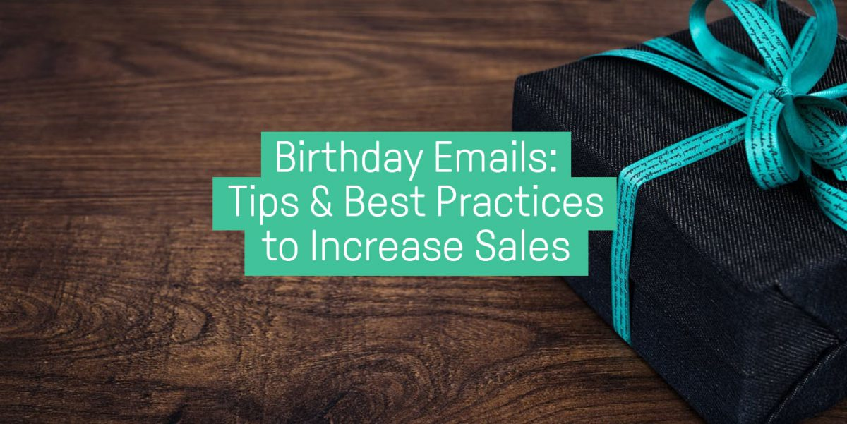 Birthday emails - 7 tips to increase sales