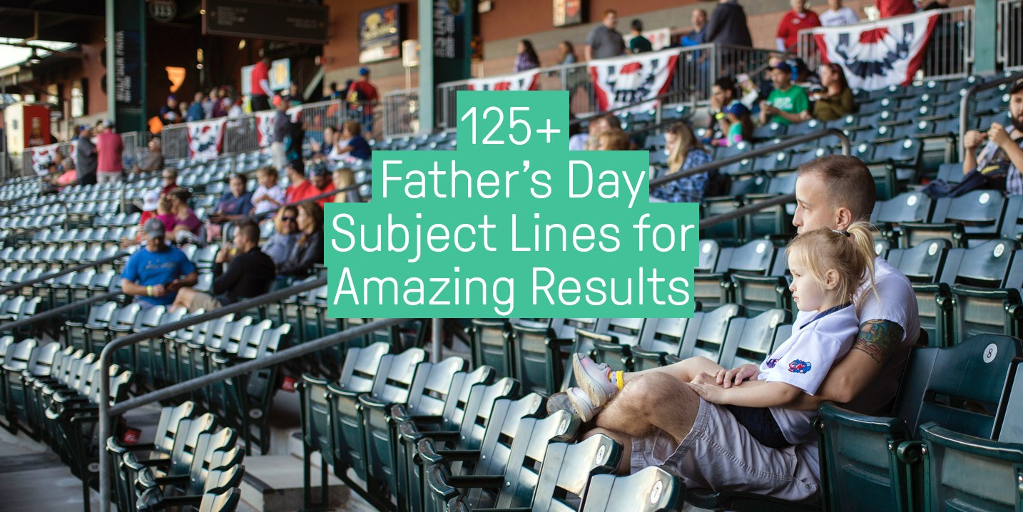 125+ Father's Day Subject Lines for Amazing Results