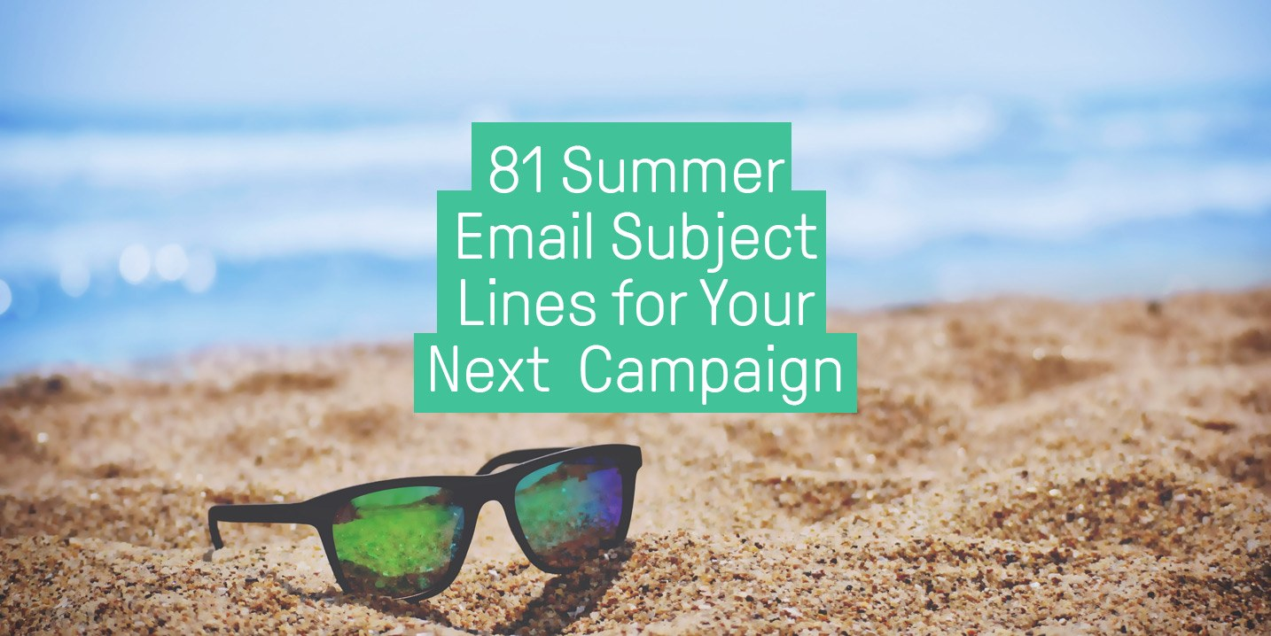 81 Email Strong Contact Usco Ltd Mail: 81 Summer Email Subject Lines For Your Next Summer Campaign