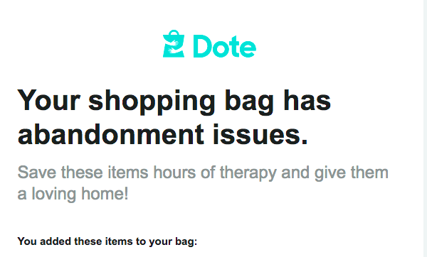 The right length for an ecommerce email - Dote's cart abandonment