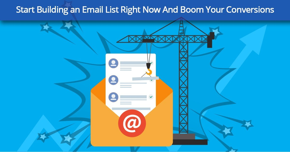 Start Building an Email List Right Now and Boost Your Conversions