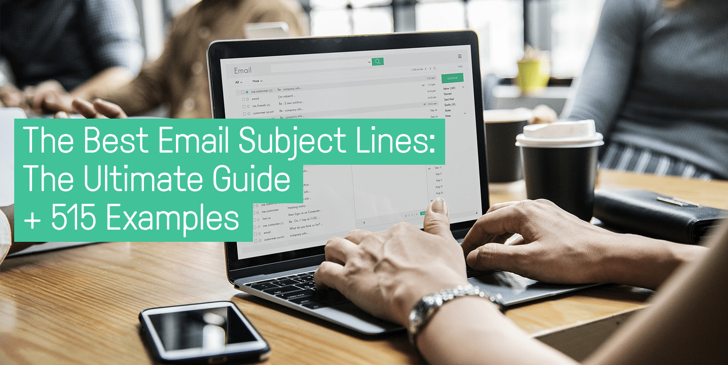 The Best Email Subject Lines: The Ultimate Guide + 515 Examples