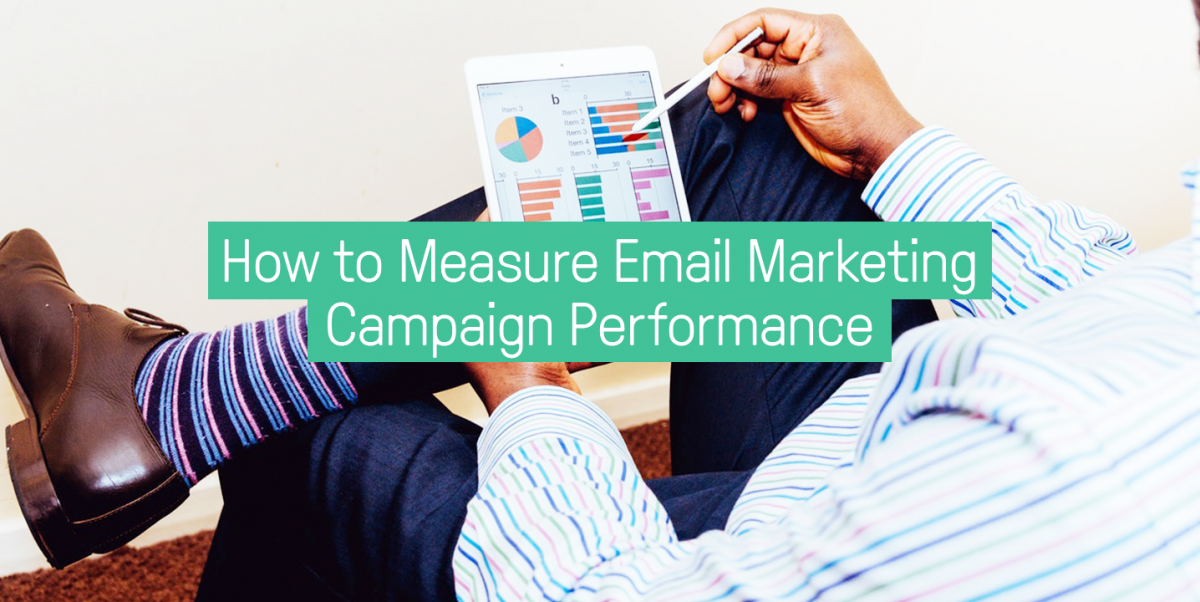 How to Measure Email Marketing Campaign Performance