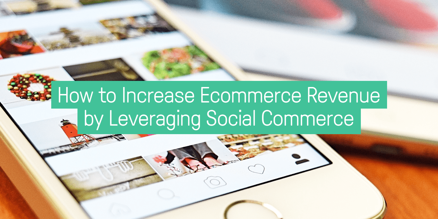 how-to-increase-ecommerce-revenue-by-leveraging-social-commerce