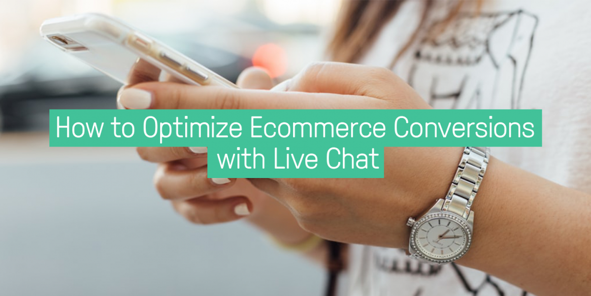How to optimize ecommerce conversions with live chat