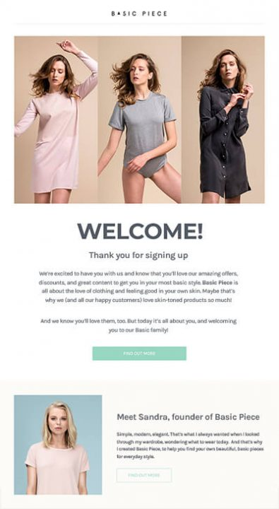The first welcome email in our welcome email series will introduce the brand
