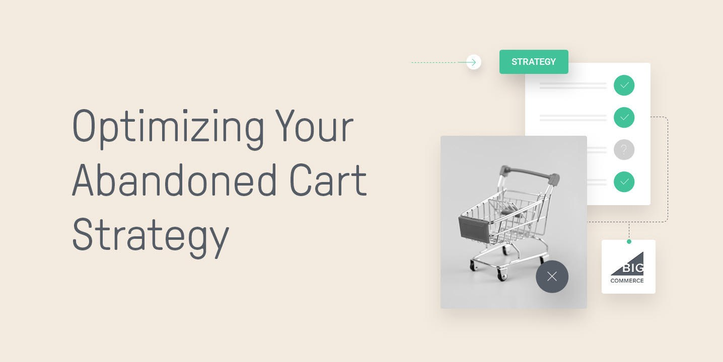 BigCommerce Abandoned Cart Strategy