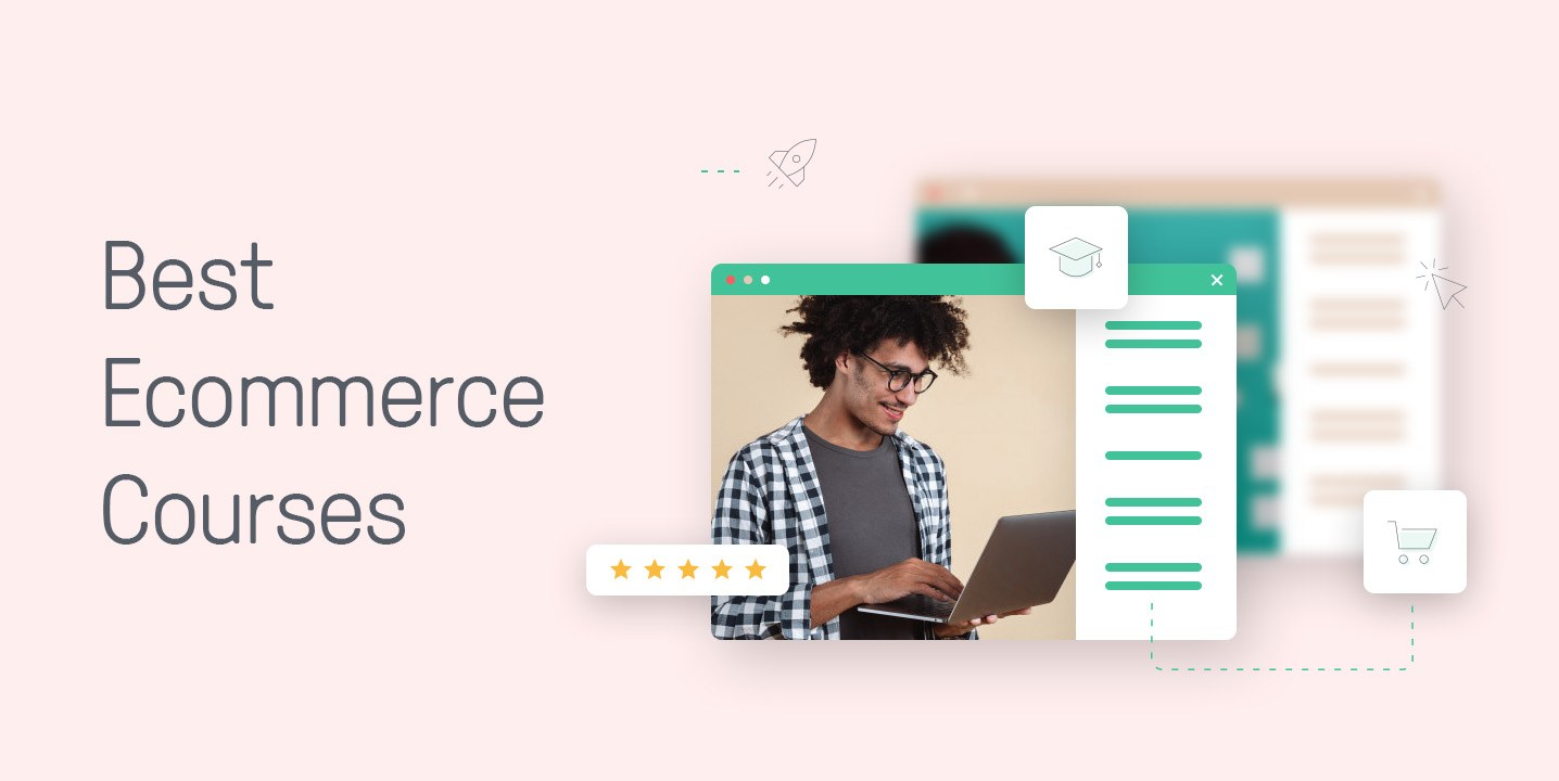 The 7 Best Ecommerce Courses We've Ever Seen