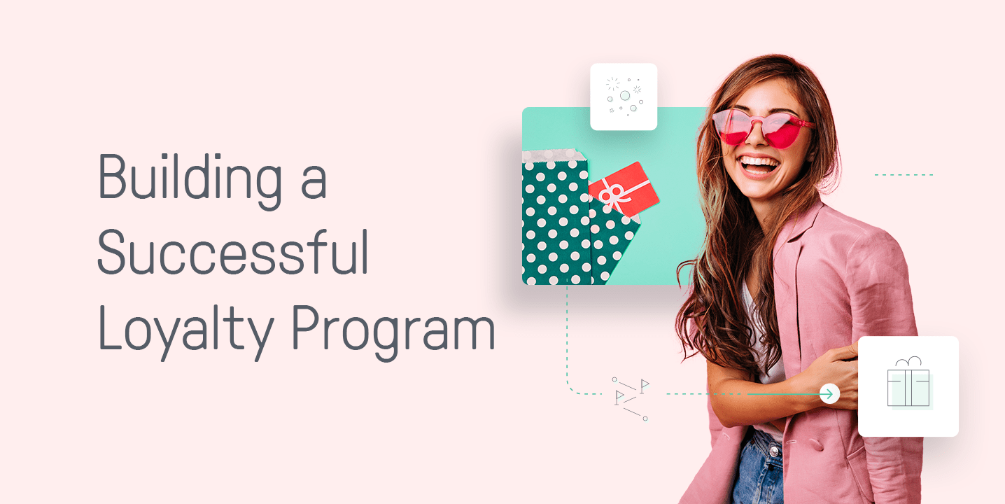 Building a Successful Loyalty Program