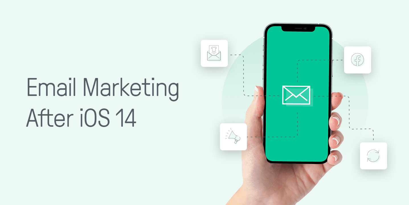 Email Marketing After iOS 14