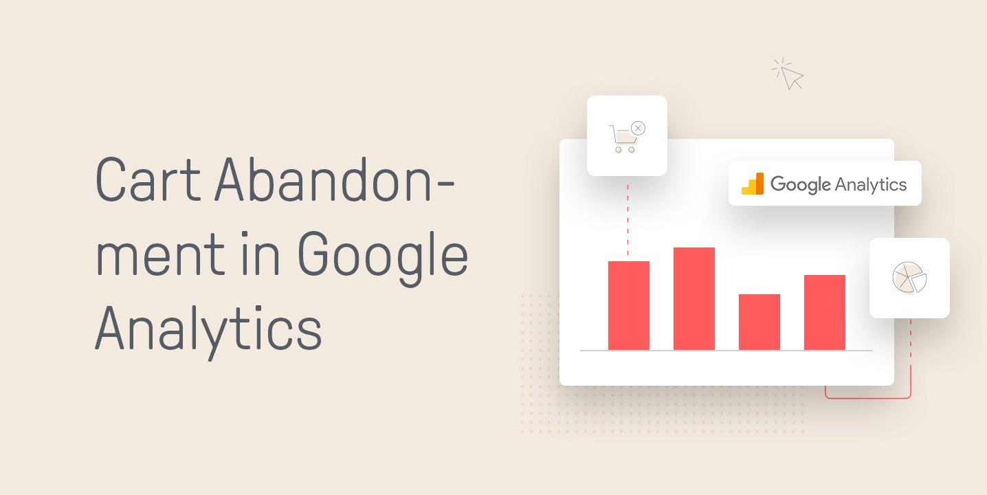 Cart Abandonment in google analytics