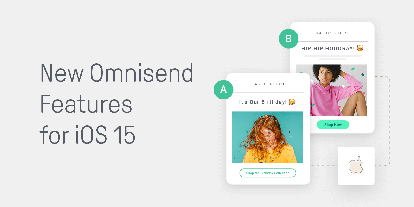 Get Ready for iOS 15 with Omnisend's New Features